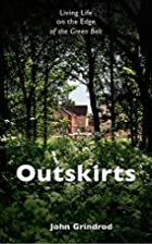 Outskirts: Living Life on the Edge of the…