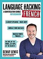 Language Hacking French (Language Hacking…