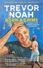 Born A Crime : Stories from a South African…