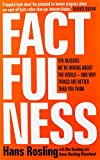 Factfulness: Ten Reasons We're Wrong About the World--and Why Things Are Better Than You Think @amazon.com