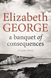 A Banquet of Consequences: A Lynley Novel de…