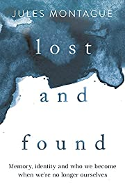 Lost and Found: Why Losing Our Memories…