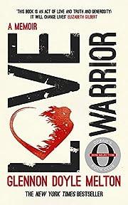 Love Warrior (Oprah's Book Club): A Memoir…