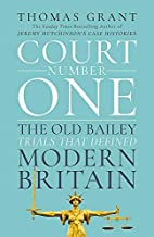 Court Number One: The Old Bailey Trials that…