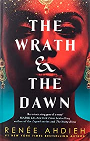 The Wrath and the Dawn: The Wrath and the…
