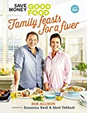 Save Money: Good Food - Family Feasts for a Fiver Book
