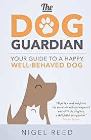 The Dog Guardian: Your Guide to a Happy,…