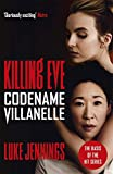 Codename Villanelle: The basis for the BAFTA-winning Killing Eve TV series (Killing Eve series)