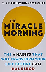 The Miracle Morning: The 6 Habits that Will…