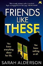Friends Like These de Sarah Alderson