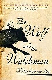 Dag, N: Wolf and the Watchman af Niklas Natt…