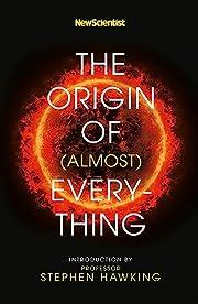 New Scientist: The Origin of (almost)…