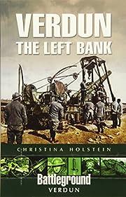 Verdun: The Left Bank (Battleground Verdun)…
