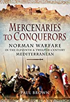 Mercenaries to Conquerors: Norman Warfare in…