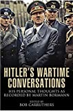 HITLER'S WARTIME CONVERSATIONS : his personal thoughts as recorded by martin bormann