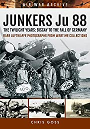 JUNKERS Ju 88: The Twilight Years: Biscay to…