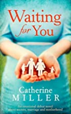 Waiting For You by Catherine Miller