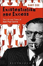 Existentialism and Excess: The Life and…