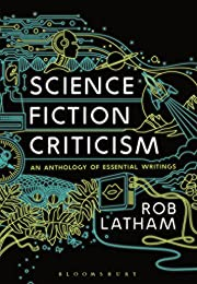 Science Fiction Criticism: An Anthology of…