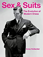 Sex and Suits: The Evolution of Modern Dress…