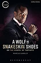A Wolf in Snakeskin Shoes (Modern Plays) by…