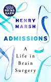 Admissions: A Life in Brain Surgery Book