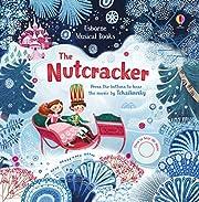 The Nutcracker (Musical Books) de Fiona Watt