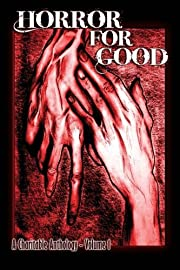 Horror For Good: A Charitable Anthology –…