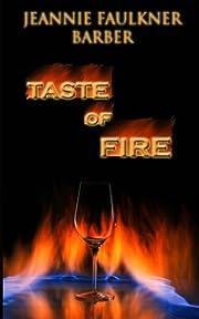 Taste of Fire de Jeannie Faulkner Barber