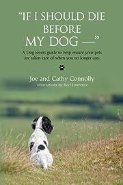 If I Should Die Before My Dog --  de Joe…