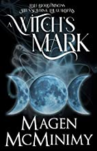 A Witch's Mark by Magen McMinimy