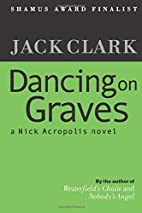 Dancing on Graves by Jack Clark