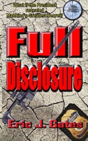 Full Disclosure af Eric J. Gates