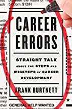 Career Errors: Straight Talk about the Steps…
