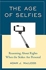 The Age of Selfies: Reasoning About Rights…