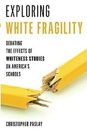 Exploring White Fragility de Christopher…