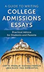 A Guide to Writing College Admissions Essays: Practical Advice for Students and Parents - Cory M. Franklin