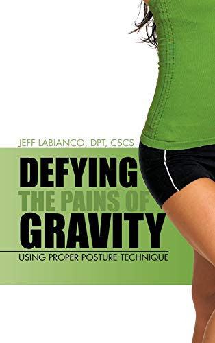 PDF] Defying the Pains of Gravity: Using Proper Posture