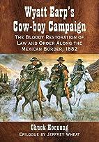 Wyatt Earp's Cow-boy Campaign: The Bloody…