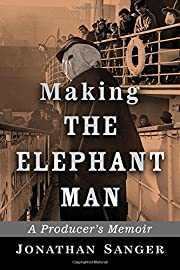 Making The Elephant Man: A Producer's Memoir…