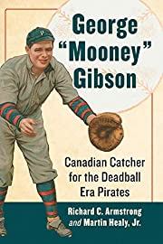George Mooney Gibson: Canadian Catcher for…
