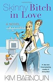 Skinny Bitch in Love de Kim Barnouin