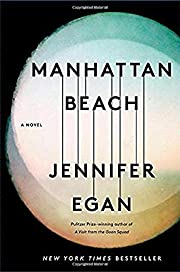 Manhattan Beach: A Novel di Jennifer Egan