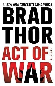 Act of War: A Thriller por Brad Thor