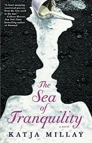 The Sea of Tranquility: A Novel de Katja…