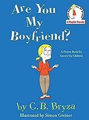 Are You My Boyfriend? de C. B. Bryza