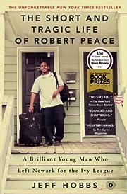 The Short and Tragic Life of Robert Peace: A…