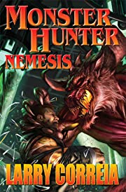 Monster Hunter Nemesis de Larry Correia