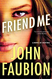 Friend Me: A Novel of Suspense – tekijä:…