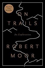 On Trails: An Exploration – tekijä:…